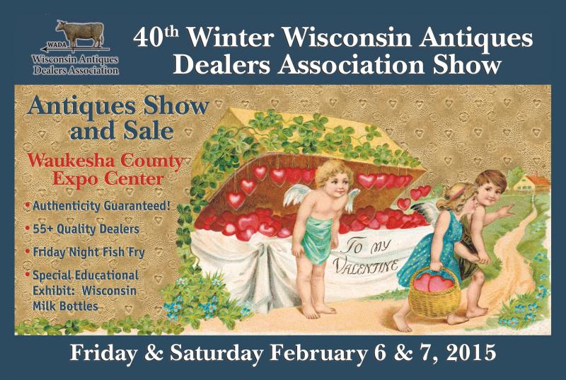 Wisconsin Antiques Dealers Association Show, February 6 & 7, 2015